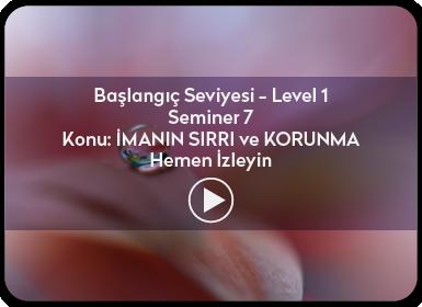 Kuantum ve Sufizm ile Öze Yolculuk Başlangıç Seviyesi / Level 1 / Seminer 7