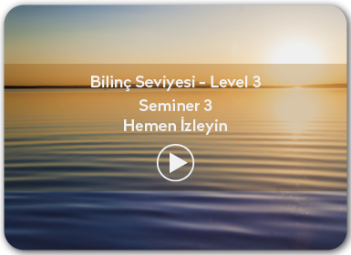 Kuantum ve Sufizm ile Öze Yolculuk Bilinç Seviyesi / Level 3 / Seminer 3