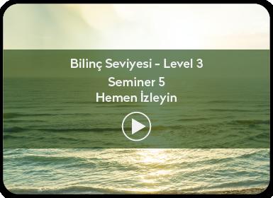 Kuantum ve Sufizm ile Öze Yolculuk Bilinç Seviyesi / Level 3 / Seminer 5