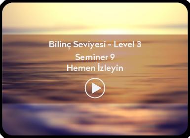 Kuantum ve Sufizm ile Öze Yolculuk Bilinç Seviyesi / Level 3 / Seminer 9