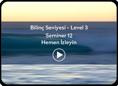 Kuantum ve Sufizm ile Öze Yolculuk Bilinç Seviyesi / Level 3 / Seminer 12