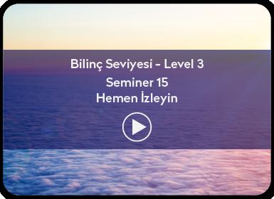 Kuantum ve Sufizm ile Öze Yolculuk Bilinç Seviyesi / Level 3 / Seminer 15