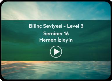 Kuantum ve Sufizm ile Öze Yolculuk Bilinç Seviyesi / Level 3 / Seminer 16