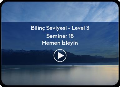 Kuantum ve Sufizm ile Öze Yolculuk Bilinç Seviyesi / Level 3 / Seminer 18