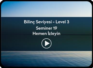 Kuantum ve Sufizm ile Öze Yolculuk Bilinç Seviyesi / Level 3 / Seminer 19