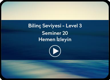 Kuantum ve Sufizm ile Öze Yolculuk Bilinç Seviyesi / Level 3 / Seminer 20