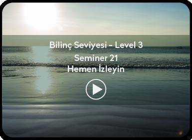 Kuantum ve Sufizm ile Öze Yolculuk Bilinç Seviyesi / Level 3 / Seminer 21