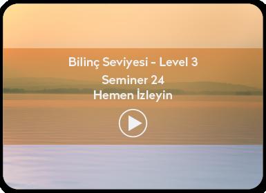 Kuantum ve Sufizm ile Öze Yolculuk Bilinç Seviyesi / Level 3 / Seminer 24