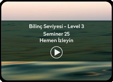 Kuantum ve Sufizm ile Öze Yolculuk Bilinç Seviyesi / Level 3 / Seminer 25