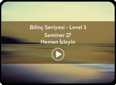 Kuantum ve Sufizm ile Öze Yolculuk Bilinç Seviyesi / Level 3 / Seminer 27