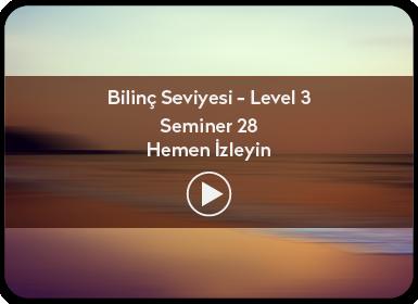 Kuantum ve Sufizm ile Öze Yolculuk Bilinç Seviyesi / Level 3 / Seminer 28