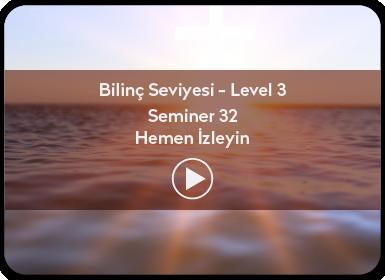 Kuantum ve Sufizm ile Öze Yolculuk Bilinç Seviyesi / Level 3 / Seminer 32