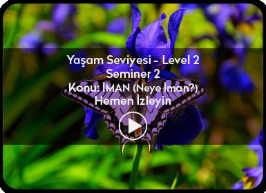 Kuantum ve Sufizm ile Öze Yolculuk Yaşam Seviyesi / Level 2 / Seminer 2