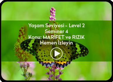 Kuantum ve Sufizm ile Öze Yolculuk Yaşam Seviyesi / Level 2 / Seminer 4