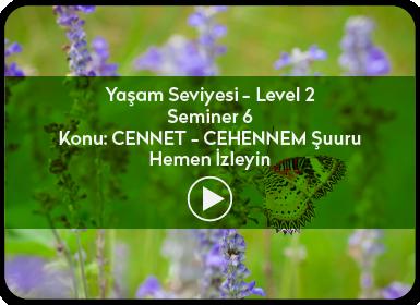 Kuantum ve Sufizm ile Öze Yolculuk Yaşam Seviyesi / Level 2 / Seminer 6