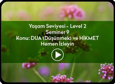 Kuantum ve Sufizm ile Öze Yolculuk Yaşam Seviyesi / Level 2 / Seminer 9