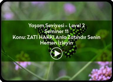 Kuantum ve Sufizm ile Öze Yolculuk Yaşam Seviyesi / Level 2 / Seminer 11