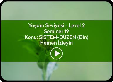 Kuantum ve Sufizm ile Öze Yolculuk Yaşam Seviyesi / Level 2 / Seminer 19