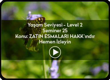 Kuantum ve Sufizm ile Öze Yolculuk Yaşam Seviyesi / Level 2 / Seminer 25