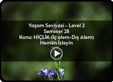 Kuantum ve Sufizm ile Öze Yolculuk Yaşam Seviyesi / Level 2 / Seminer 28