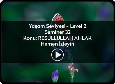Kuantum ve Sufizm ile Öze Yolculuk Yaşam Seviyesi / Level 2 / Seminer 32